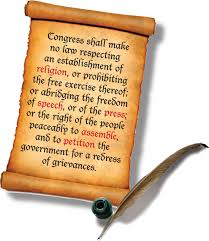The First Amendment to the United States Constitution.
